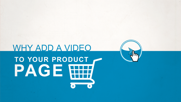 Why add a vídeo to your product page?